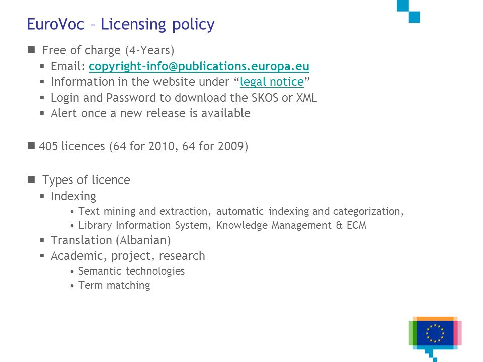 EuroVoc – Licensing policy Free of charge (4-Years) Email: copyright-info@publications.europa.eucopyright-info@publications.europa.eu Information in t