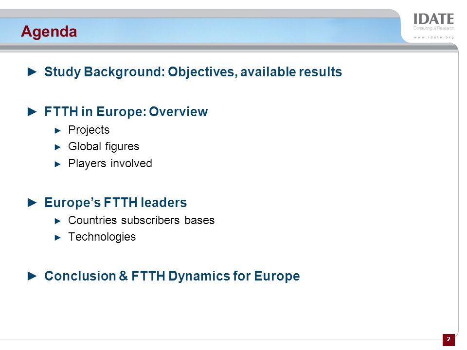2 Agenda Study Background: Objectives, available results FTTH in Europe: Overview Projects Global figures Players involved Europes FTTH leaders Countr
