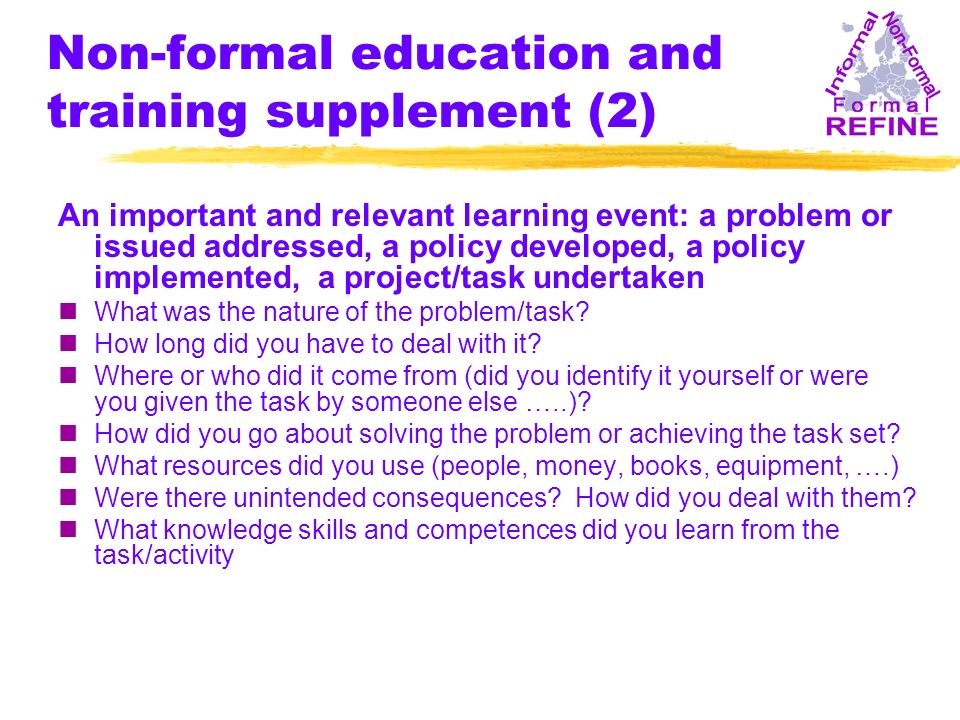 Non-formal education and training supplement (2) An important and relevant learning event: a problem or issued addressed, a policy developed, a policy