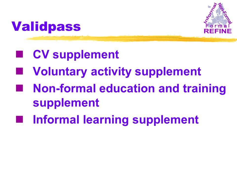 Validpass nCV supplement nVoluntary activity supplement nNon-formal education and training supplement nInformal learning supplement
