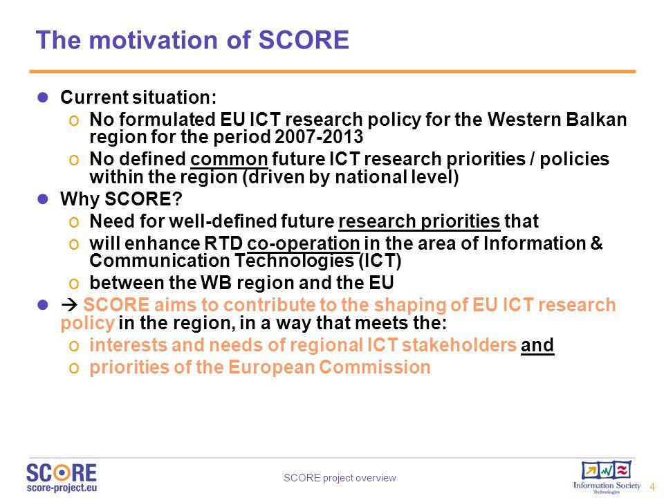 SCORE project overview 5 SCORE Objectives 1.