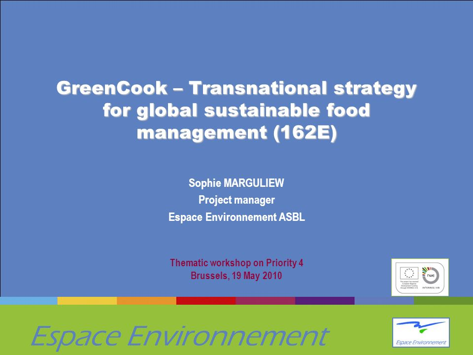 Espace Environnement GreenCook – Transnational strategy for global sustainable food management (162E) GreenCook – Transnational strategy for global su