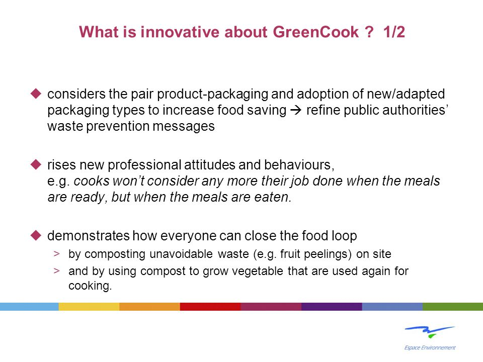 What is innovative about GreenCook ? 1/2 considers the pair product-packaging and adoption of new/adapted packaging types to increase food saving refi