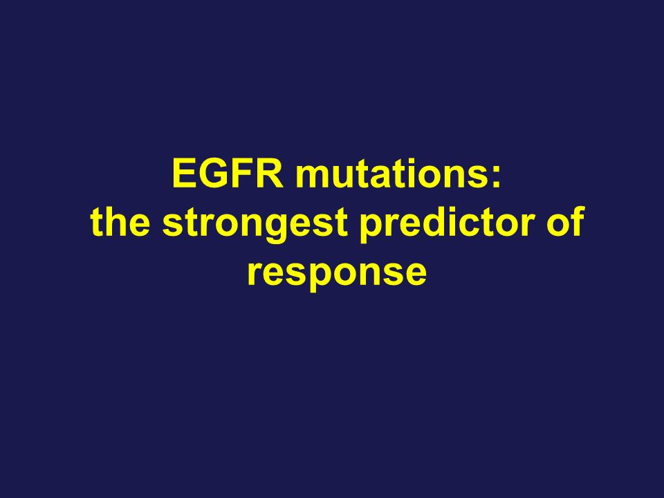 EGFR mutations: the strongest predictor of response