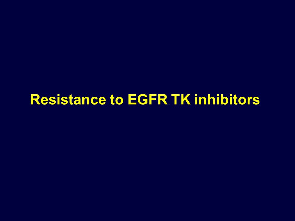Resistance to EGFR TK inhibitors