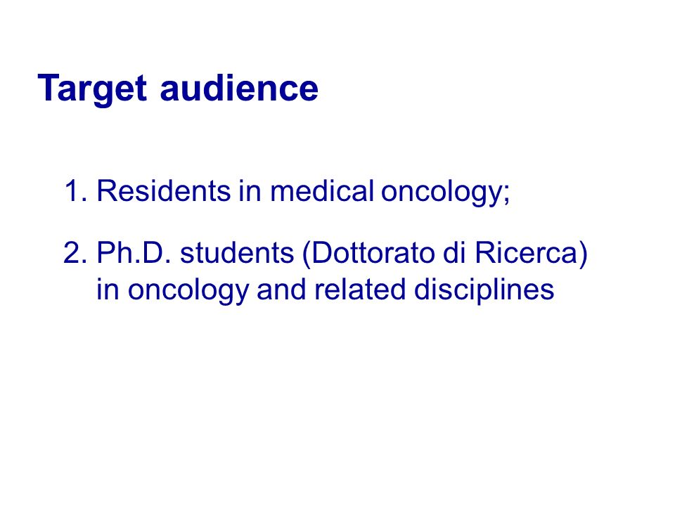 Target audience 1. Residents in medical oncology; 2.