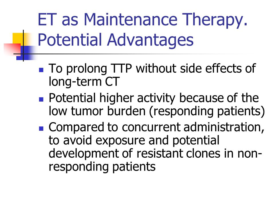 ET as Maintenance Therapy.