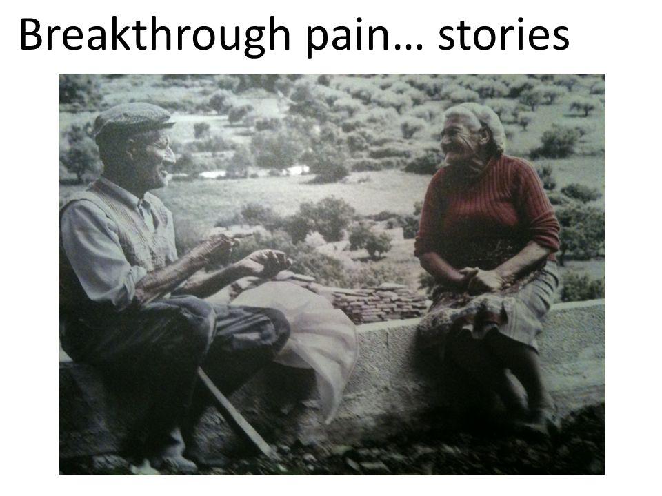 Breakthrough pain… stories