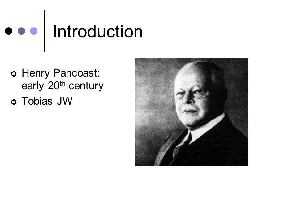 Introduction Henry Pancoast: early 20 th century One region…Many names Location