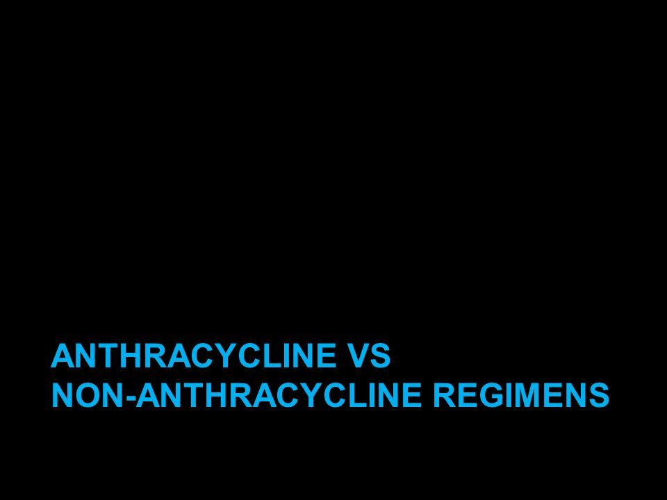 ANTHRACYCLINE VS NON-ANTHRACYCLINE REGIMENS