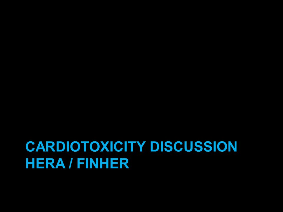 CARDIOTOXICITY DISCUSSION HERA / FINHER
