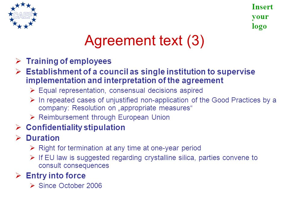 Insert your logo Agreement text (3) Training of employees Establishment of a council as single institution to supervise implementation and interpretat