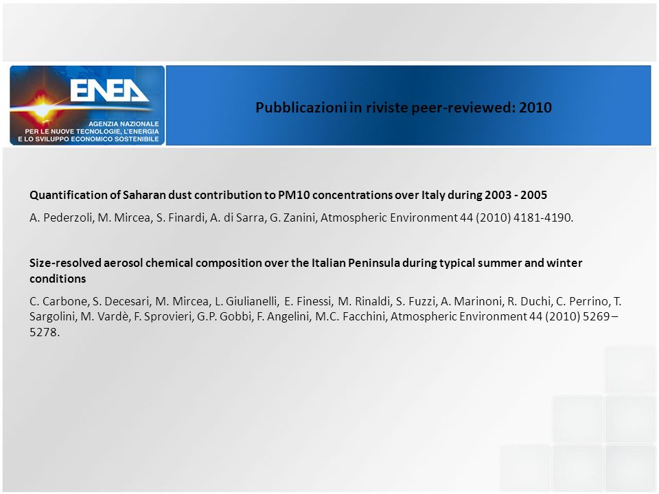 Pubblicazioni in riviste peer-reviewed: 2010 Quantification of Saharan dust contribution to PM10 concentrations over Italy during 2003 - 2005 A.