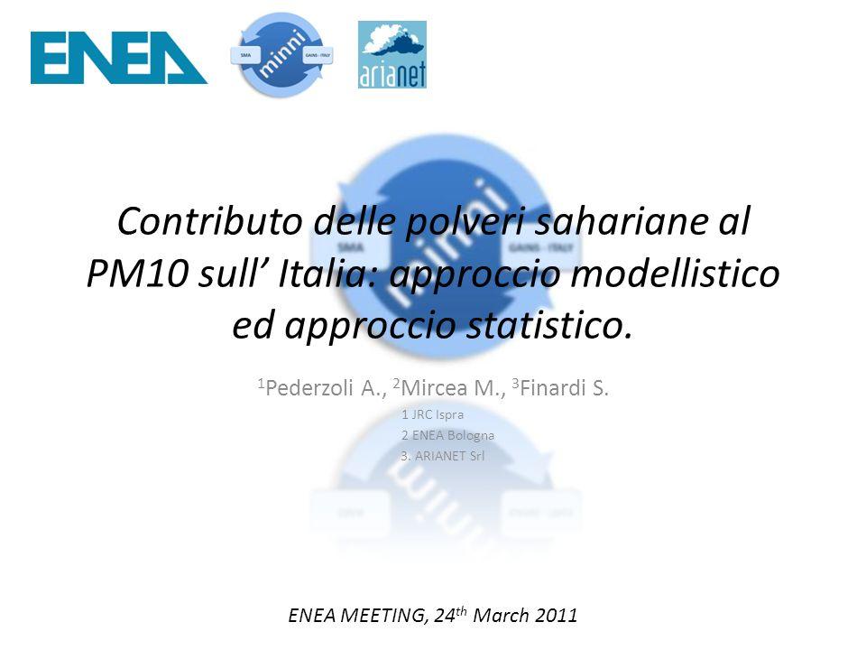 Contributo delle polveri sahariane al PM10 sull Italia: approccio modellistico ed approccio statistico.