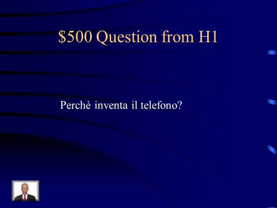 $500 Question from H1 Perchè inventa il telefono?