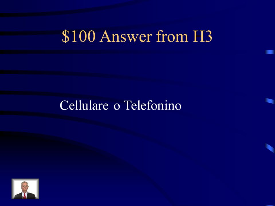 $100 Question from H3 Ci sono due modi di dire cell phone in Italiano. Cosa sono
