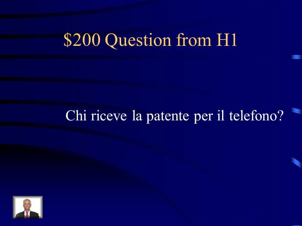 $100 Answer from H1 Antonio Meucci