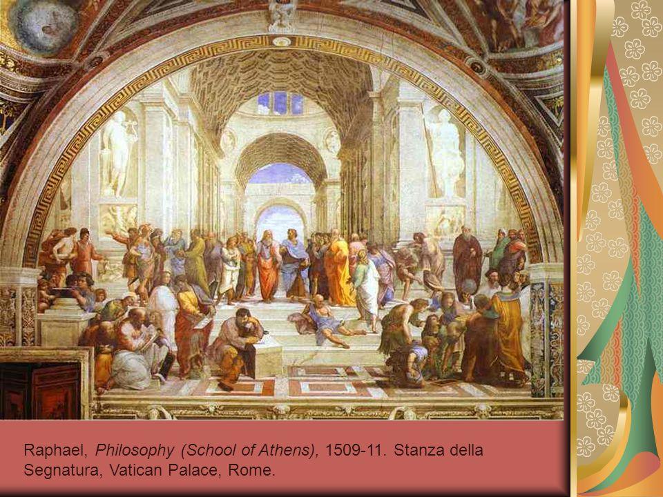 Raphael, Philosophy (School of Athens), 1509-11. Stanza della Segnatura, Vatican Palace, Rome.