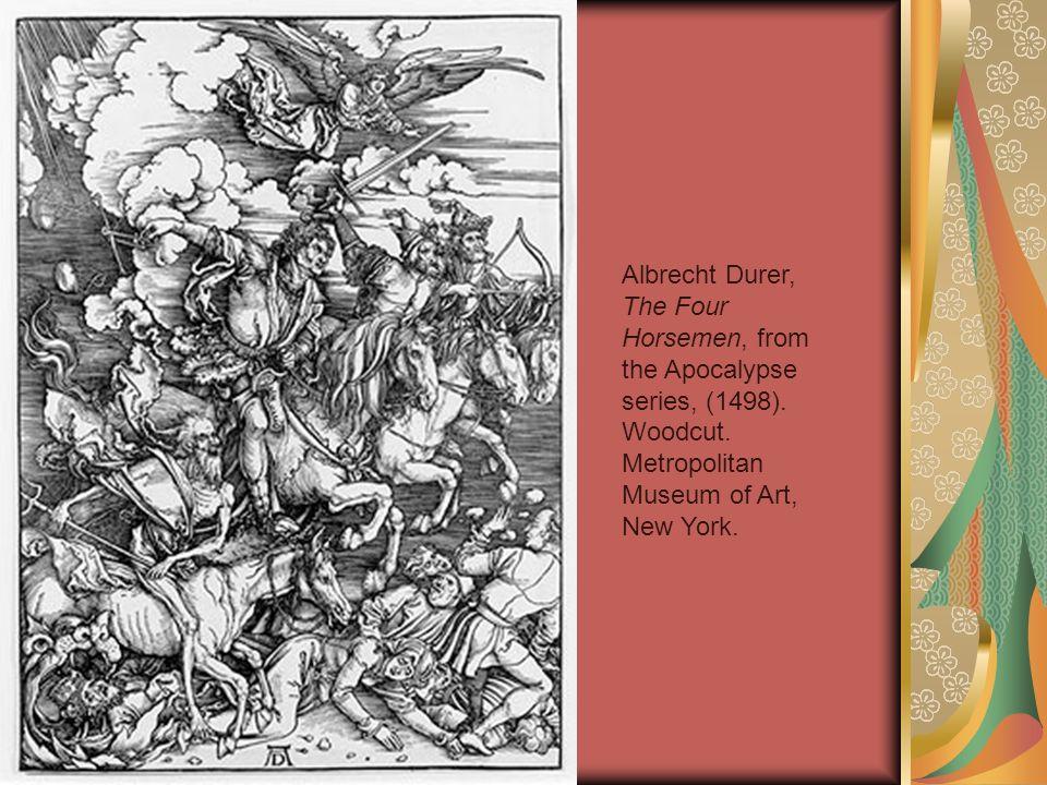 Albrecht Durer, The Four Horsemen, from the Apocalypse series, (1498).