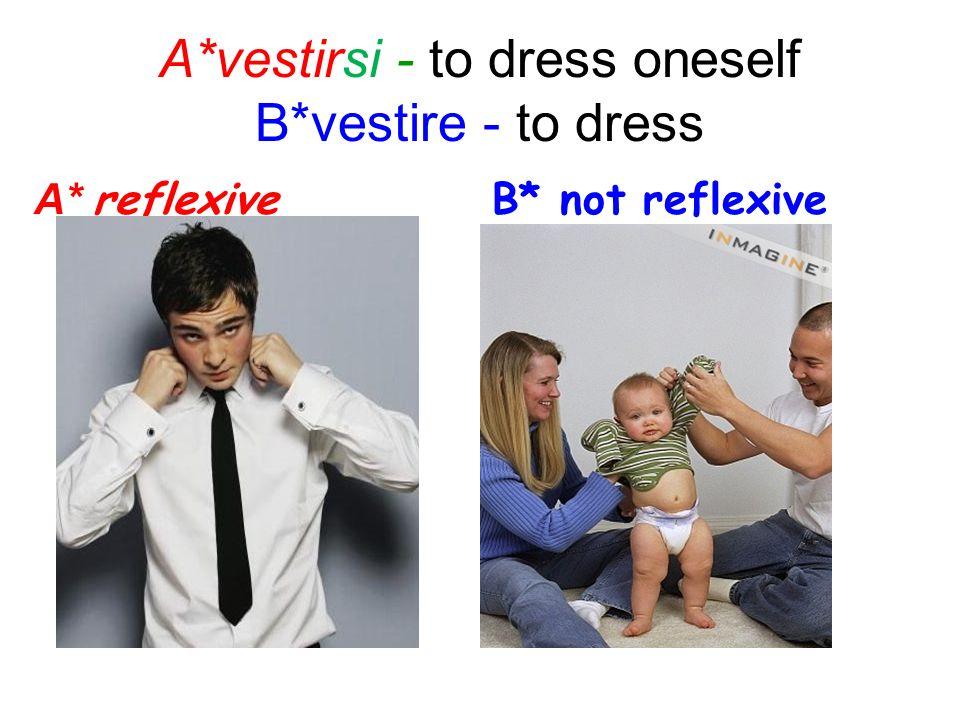 A*vestirsi - to dress oneself B*vestire - to dress A* reflexive B* not reflexive