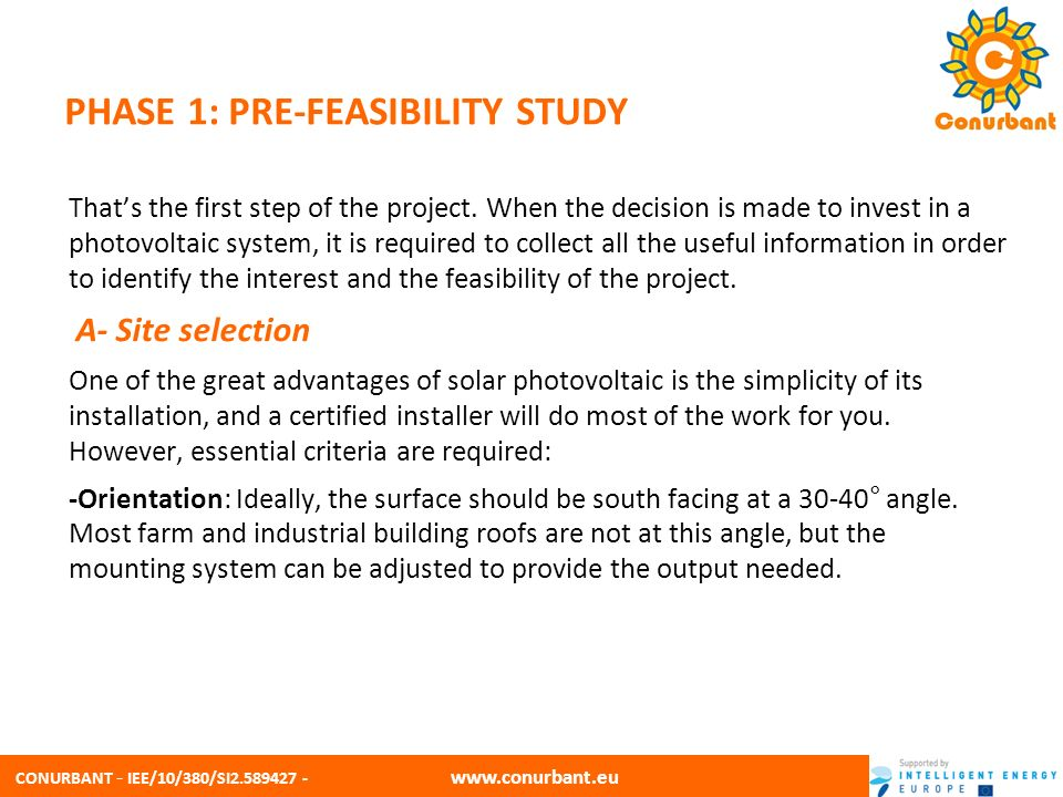 CONURBANT - IEE/10/380/SI2.589427 - www.conurbant.eu PHASE 1: PRE-FEASIBILITY STUDY Thats the first step of the project. When the decision is made to