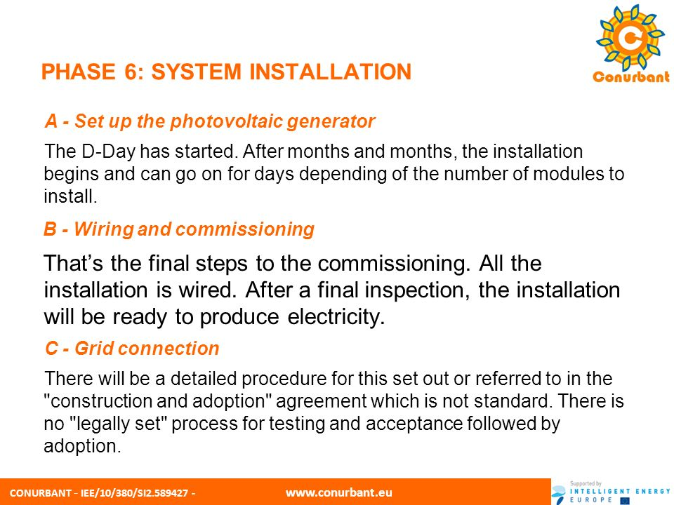 CONURBANT - IEE/10/380/SI2.589427 - www.conurbant.eu PHASE 6: SYSTEM INSTALLATION A - Set up the photovoltaic generator The D-Day has started. After m