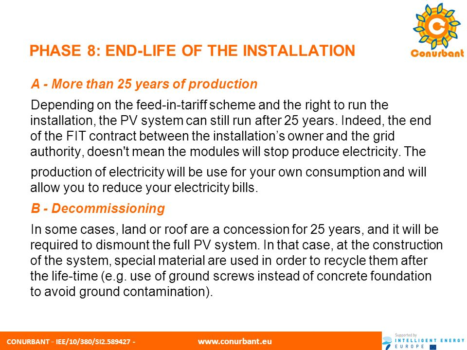 CONURBANT - IEE/10/380/SI2.589427 - www.conurbant.eu PHASE 8: END-LIFE OF THE INSTALLATION A - More than 25 years of production Depending on the feed-