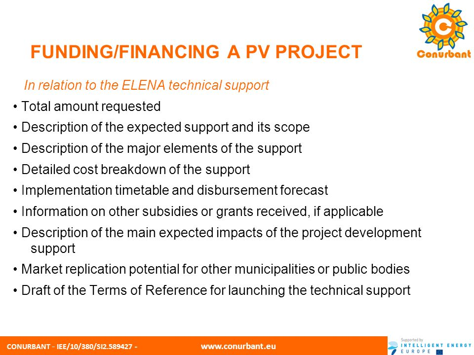CONURBANT - IEE/10/380/SI2.589427 - www.conurbant.eu FUNDING/FINANCING A PV PROJECT In relation to the ELENA technical support Total amount requested