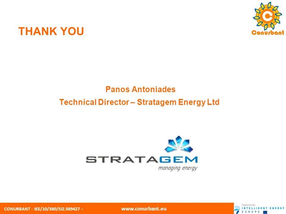 CONURBANT - IEE/10/380/SI2.589427 - www.conurbant.eu THANK YOU Panos Antoniades Technical Director – Stratagem Energy Ltd