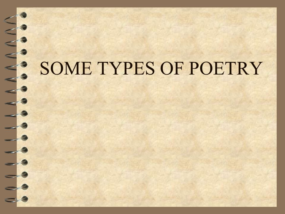 SOME TYPES OF POETRY