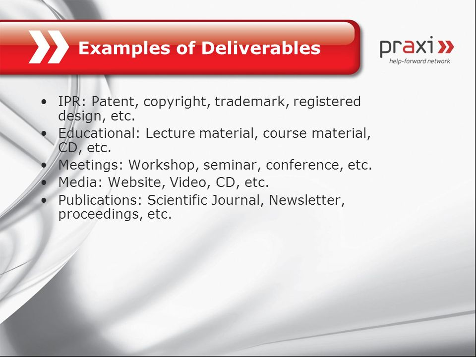 IPR: Patent, copyright, trademark, registered design, etc. Educational: Lecture material, course material, CD, etc. Meetings: Workshop, seminar, confe