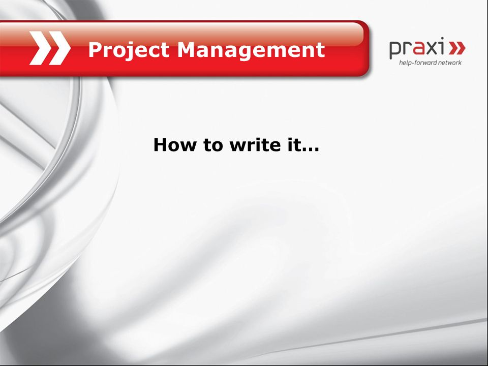 How to write it… Project Management