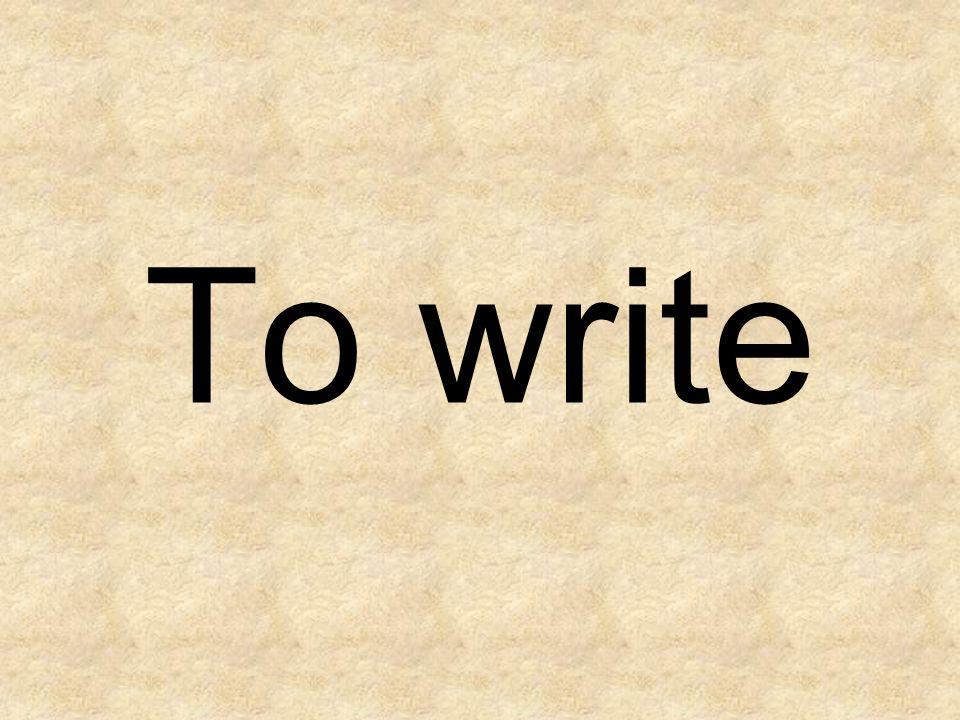 To write