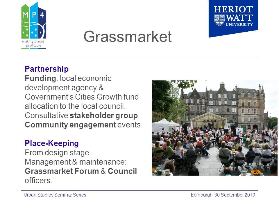 Grassmarket Edinburgh, 30 September 2010Urban Studies Seminar Series Partnership Funding: local economic development agency & Governments Cities Growt