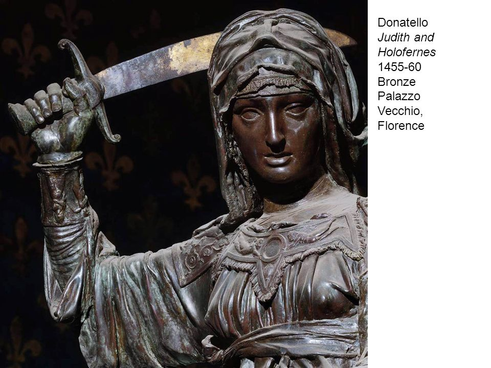 Donatello Judith and Holofernes 1455-60 Bronze Palazzo Vecchio, Florence