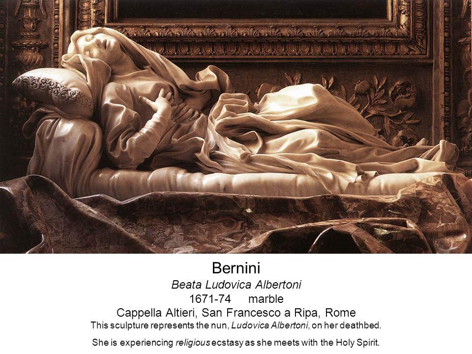 Bernini Beata Ludovica Albertoni 1671-74 marble Cappella Altieri, San Francesco a Ripa, Rome This sculpture represents the nun, Ludovica Albertoni, on