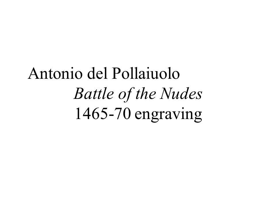 Antonio del Pollaiuolo Battle of the Nudes 1465-70 engraving