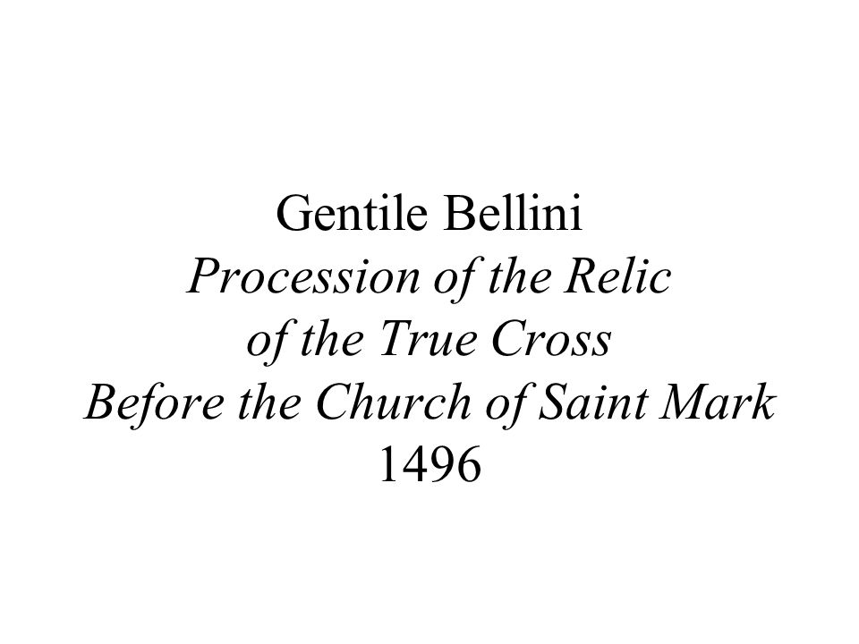 Gentile Bellini Procession of the Relic of the True Cross Before the Church of Saint Mark 1496