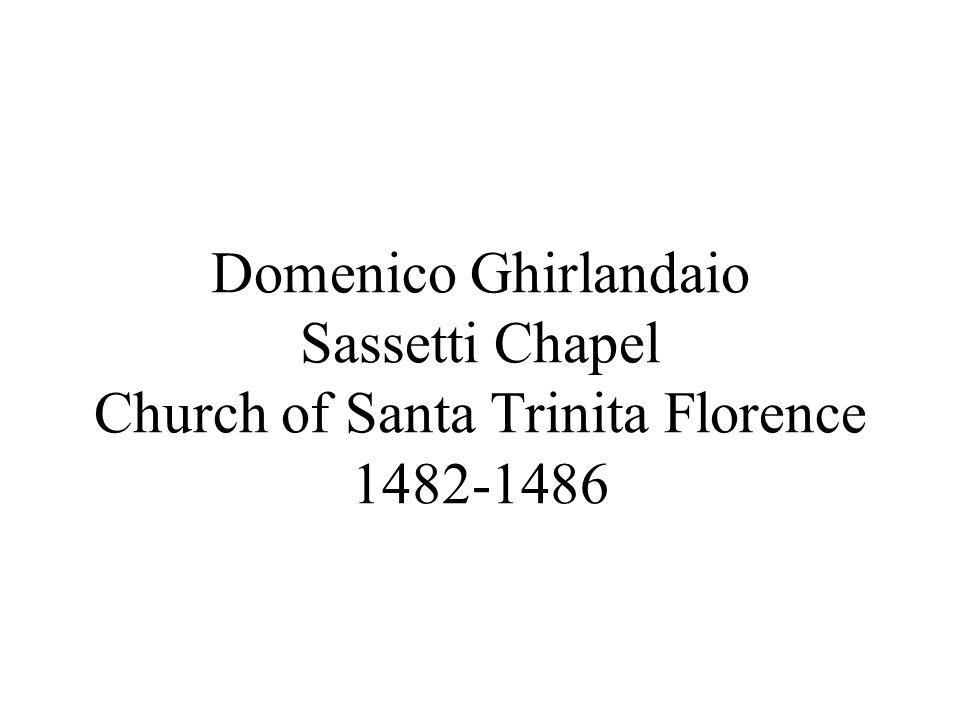 Domenico Ghirlandaio Sassetti Chapel Church of Santa Trinita Florence 1482-1486