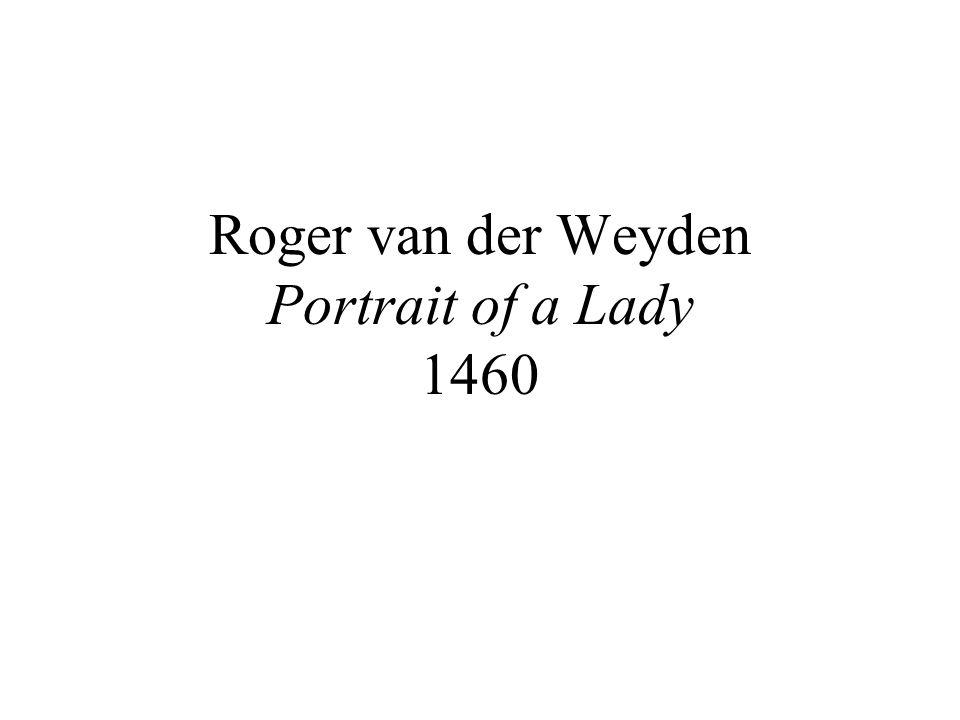 Roger van der Weyden Portrait of a Lady 1460