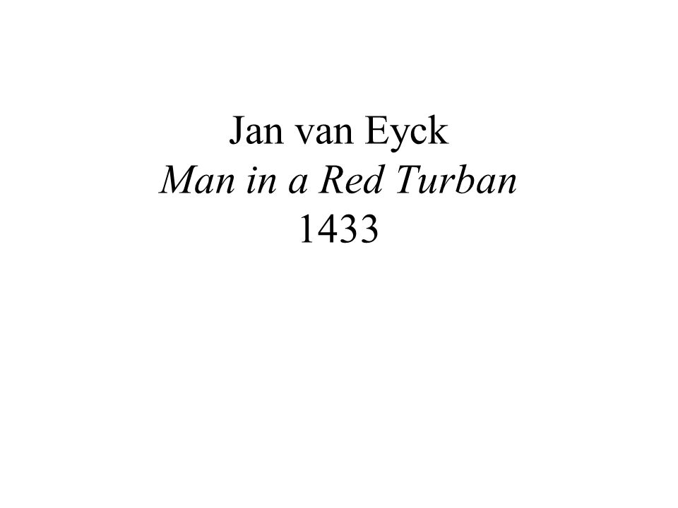 Jan van Eyck Man in a Red Turban 1433