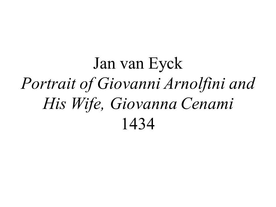 Jan van Eyck Portrait of Giovanni Arnolfini and His Wife, Giovanna Cenami 1434