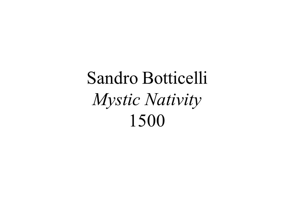 Sandro Botticelli Mystic Nativity 1500