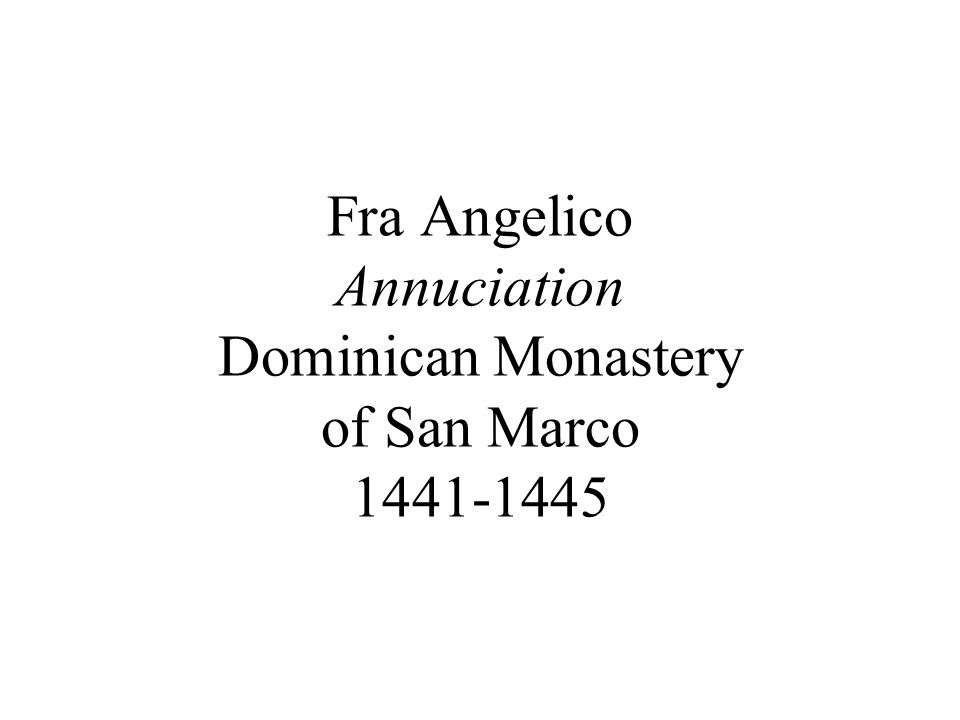 Fra Angelico Annuciation Dominican Monastery of San Marco 1441-1445