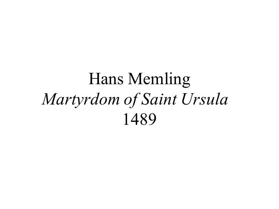 Hans Memling Martyrdom of Saint Ursula 1489