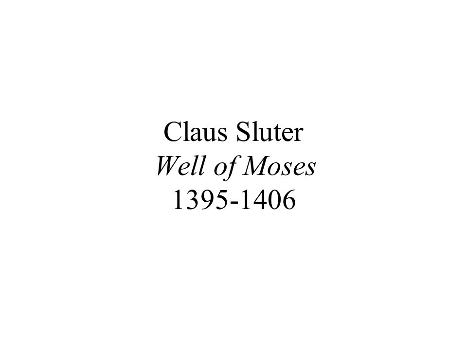 Claus Sluter Well of Moses 1395-1406