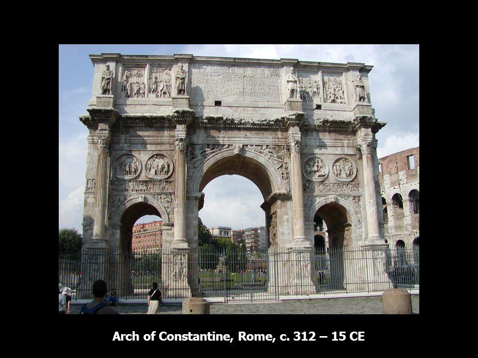 Arch of Constantine, Rome, c. 312 – 15 CE