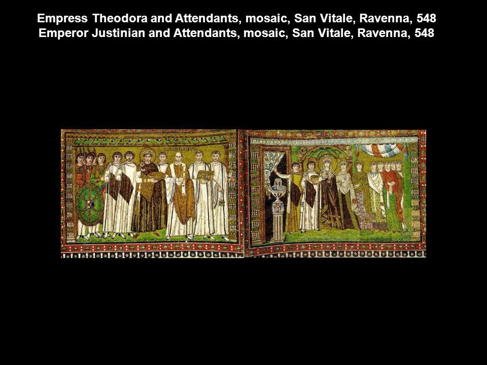 Empress Theodora and Attendants, mosaic, San Vitale, Ravenna, 548 Emperor Justinian and Attendants, mosaic, San Vitale, Ravenna, 548