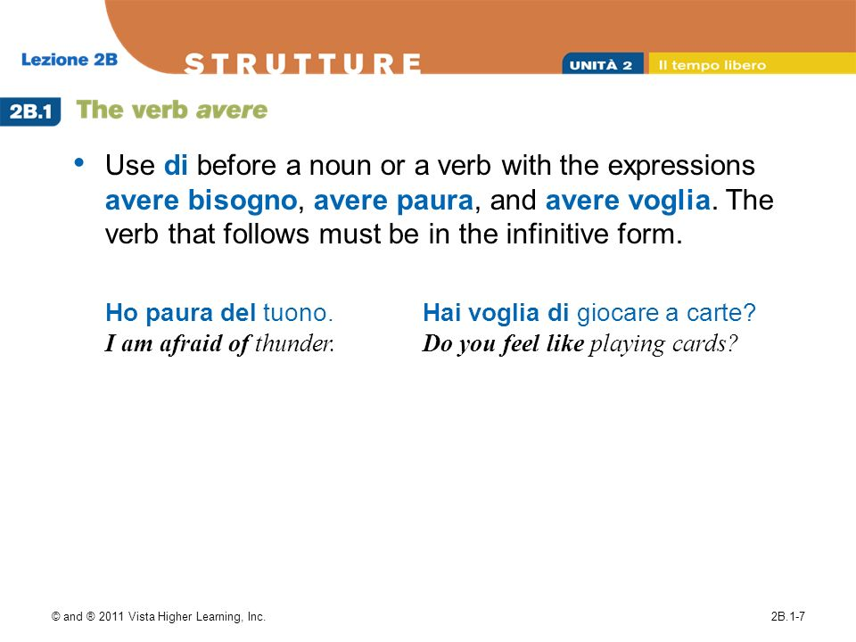 © and ® 2011 Vista Higher Learning, Inc.2B.1-8 To use the adverbs sempre (always) and spesso (often), place them directly after the verb.