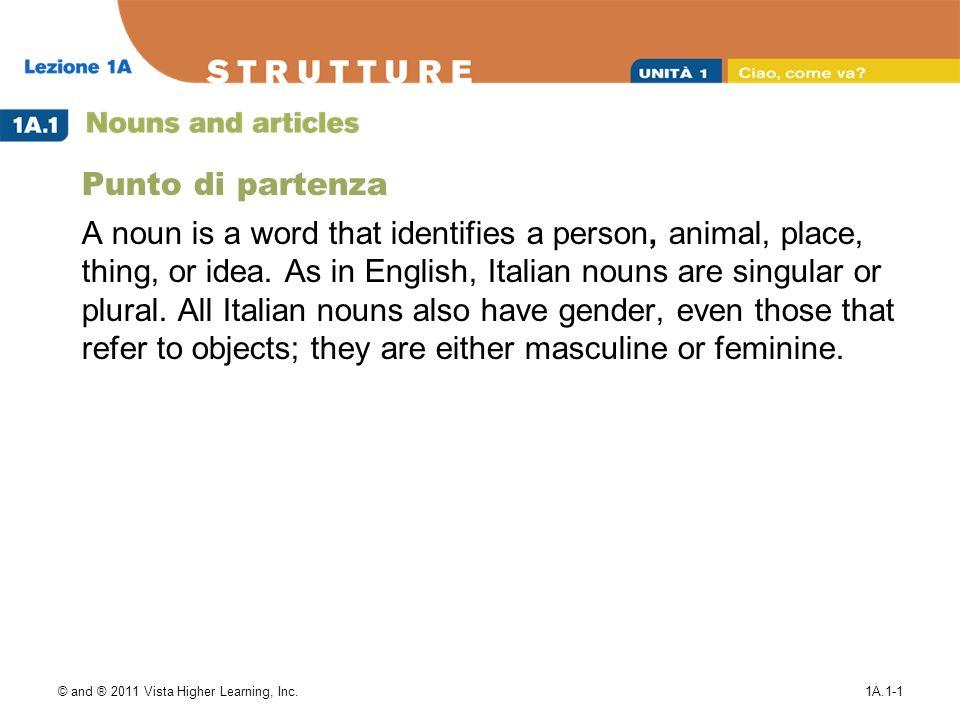 © and ® 2011 Vista Higher Learning, Inc.1A.1-12 Maschile (masculine) or femminile (feminine).